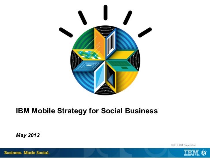IBM Mobile strategy for Social Business - May 2012