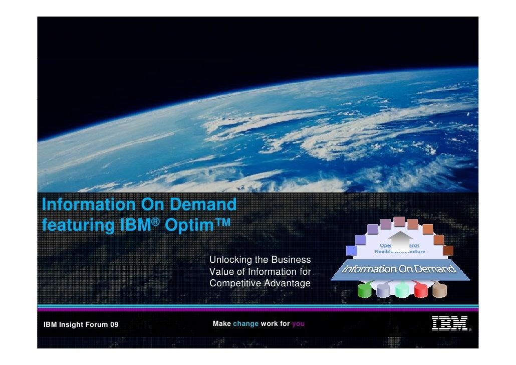 Information On Demand featuring IBM® Optim™                        Unlocking the Business                                 ...