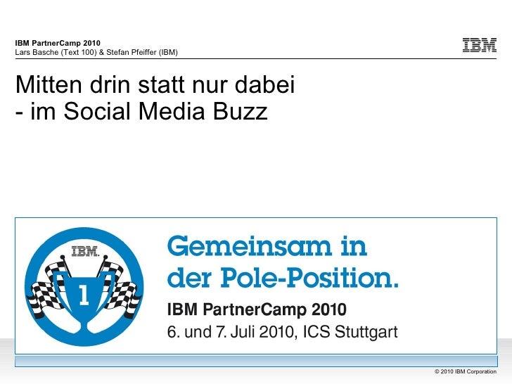 Mitten drin statt nur dabei - im Social Media Buzz - Vortrag vom IBM Partnercamp 2010