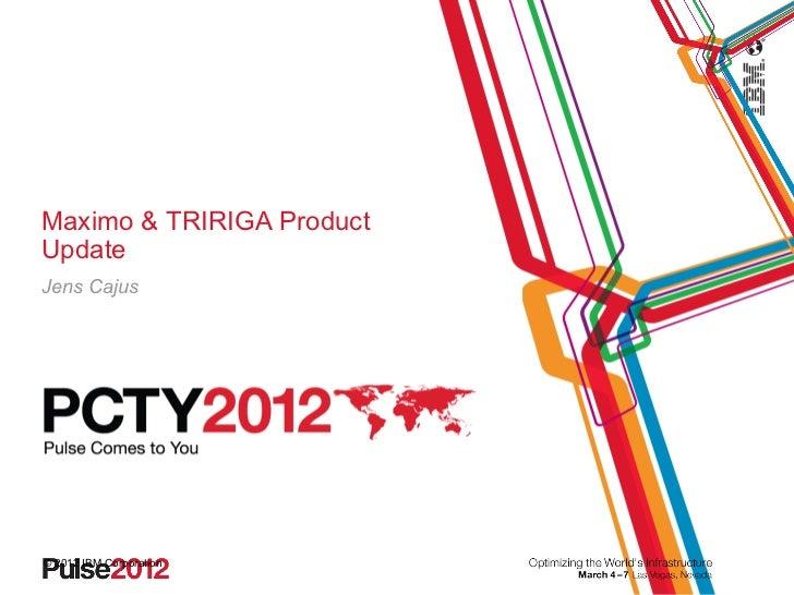 PCTY 2012, Maximo/Tririga update v. Jens Cajus