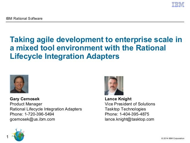 © 2014 IBM Corporation 1 Taking agile development to enterprise scale in a mixed tool environment with the Rational Lifecy...