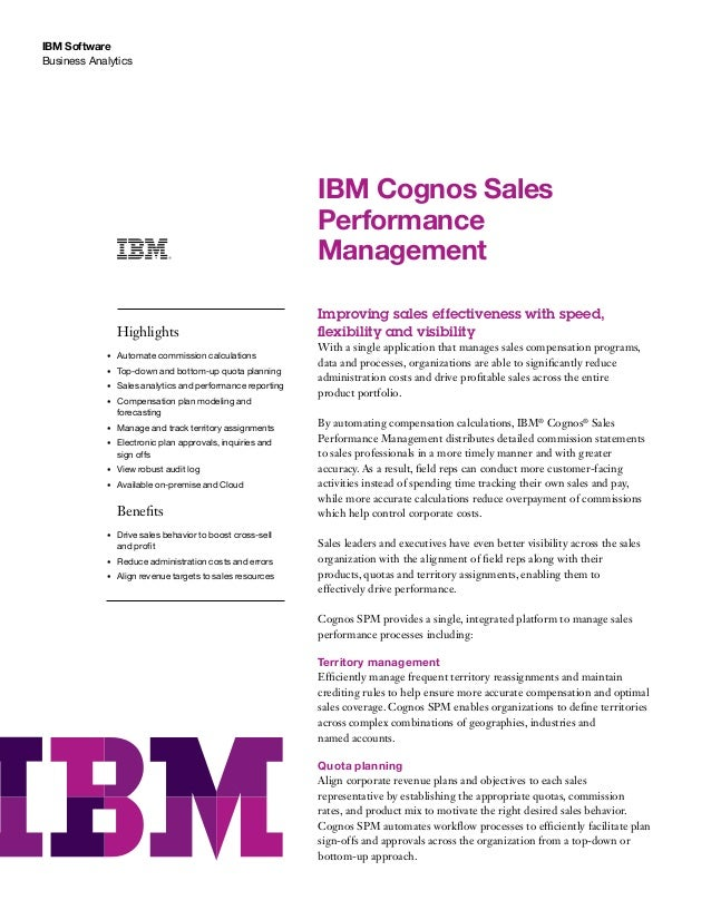 IBM Software Business Analytics  IBM Cognos Sales Performance Management Highlights •  Automate commission calculations  ...
