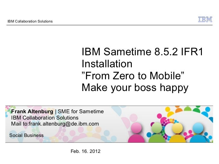 IBM Sametime  8.5.2 IFR1 implementation - From Zero to Mobile - Make your boss happy