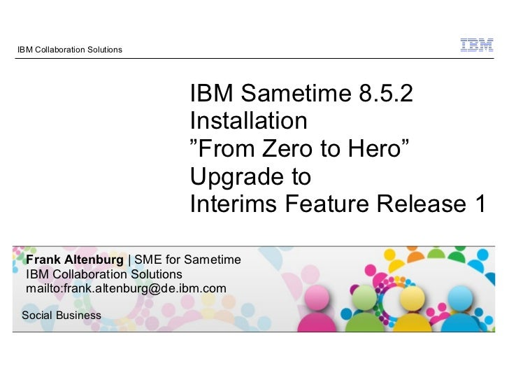 IBM Collaboration Solutions                              IBM Sametime 8.5.2                              Installation     ...