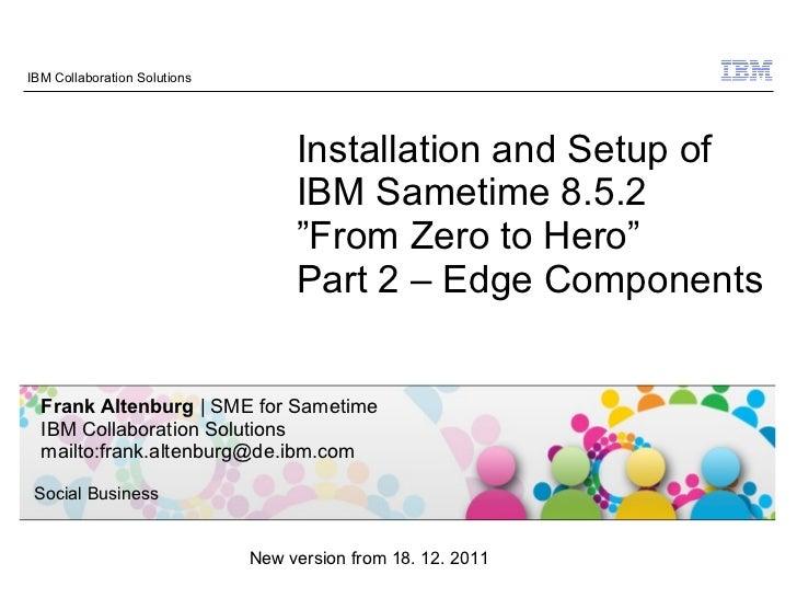 IBM Sametime 8.5.2 installation - From Zero To Hero - Edge Components 18.12.2011