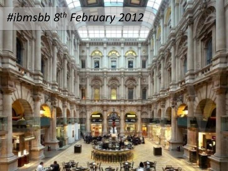 IBM Social Business Briefing Royal Exchange, Feb 8th, 2012