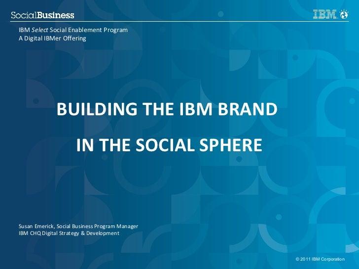 Skab verdens stærkeste brand, Susan Emerick, IBM US