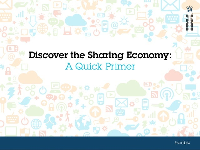 #socbiz Discover the Sharing Economy: A Quick Primer