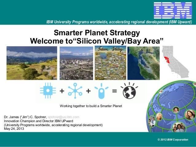 © 2012 IBM CorporationIBM University Programs worldwide, accelerating regional development (IBM Upward)Smarter Planet Stra...