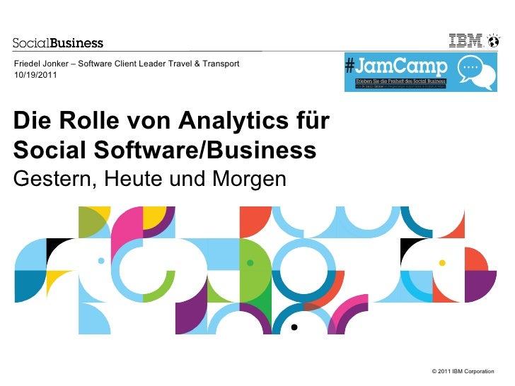 Friedel Jonker – Software Client Leader Travel & Transport10/19/2011Die Rolle von Analytics fürSocial Software/BusinessGes...