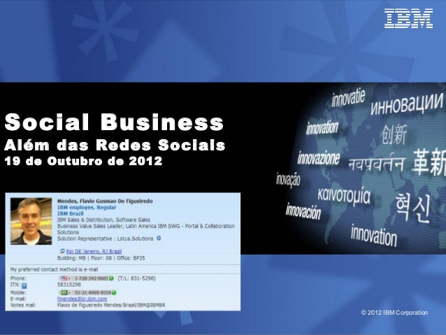Social BusinessAlém das Redes Sociais19 de Outubr o de 2012                         © 2012 IBM Corporation