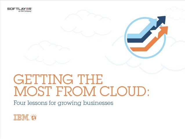 Getting the Most from Cloud: Four Lessons for Growing Businesses