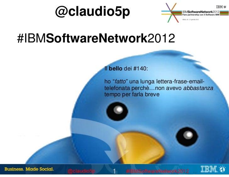 Ibm software network2012 claudio cinquepalmi  #ibmsocialbiz