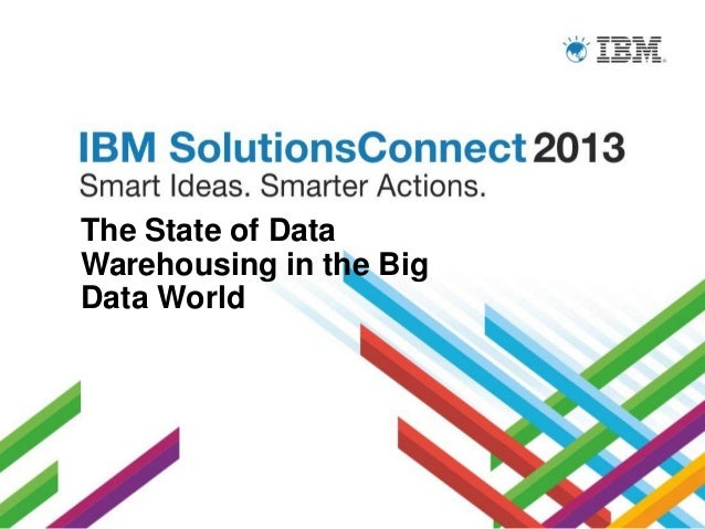 The State of Data Warehousing in the Big Data World