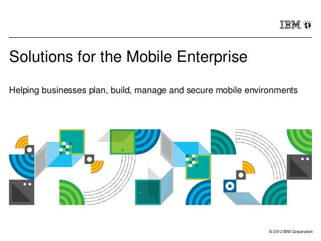 Solutions for the Mobile EnterpriseHelping businesses plan, build, manage and secure mobile environments                  ...