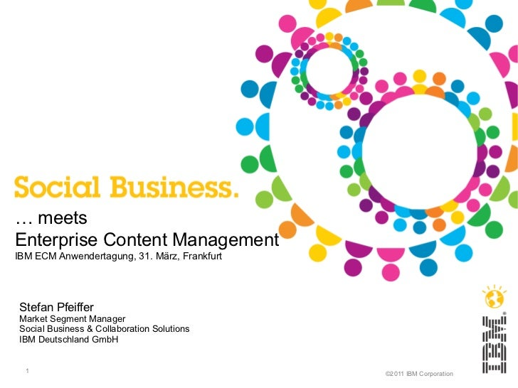 <ul>…  meets  Enterprise Content Management IBM ECM Anwendertagung, 31. März, Frankfurt </ul><ul>Stefan Pfeiffer </ul>Mark...