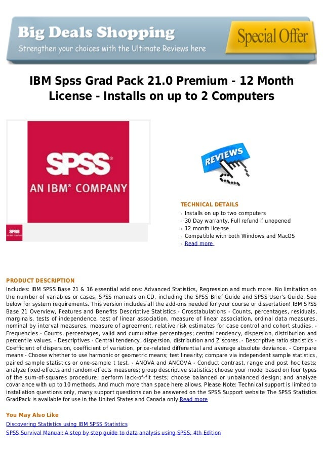 IBM Spss Grad Pack 21.0 Premium - 12 MonthLicense - Installs on up to 2 ComputersTECHNICAL DETAILSInstalls on up to two co...
