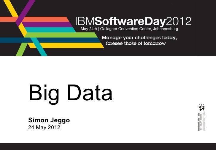 Ibm swg day 2012 jhb big data (white)