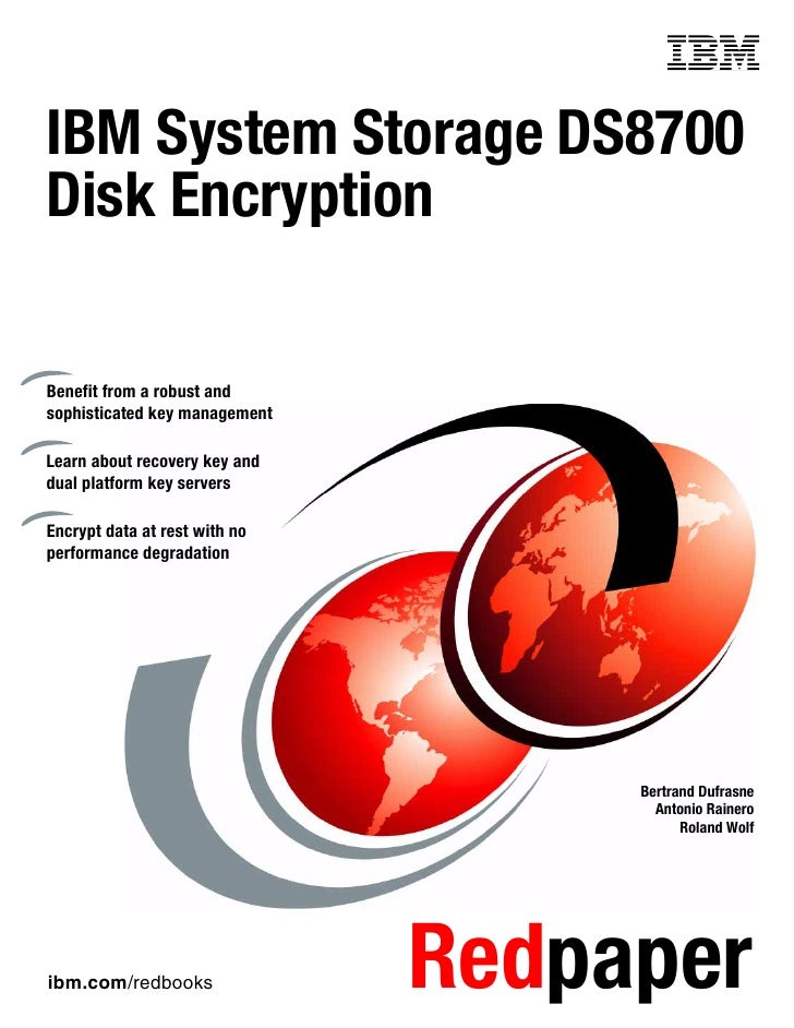 IBM System Storage DS8700Disk EncryptionBenefit from a robust andsophisticated key managementLearn about recovery key andd...