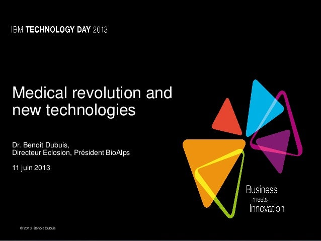 1IBM Technology Day 2013, Keynote B. Dubuis11.6.2013Click to edit Master title style© 2013 Benoit Dubuis© 2013 IBM Corpora...
