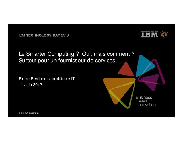 IBM Technology Day 2013 Smarter Computing P Perdaems Salle Rome