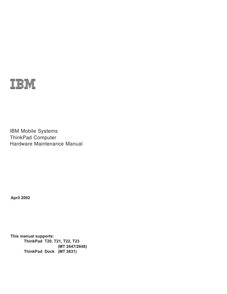 IBM Mobile Systems ThinkPad Computer Hardware Maintenance Manual     April 2002     This manual supports:       ThinkPad T...