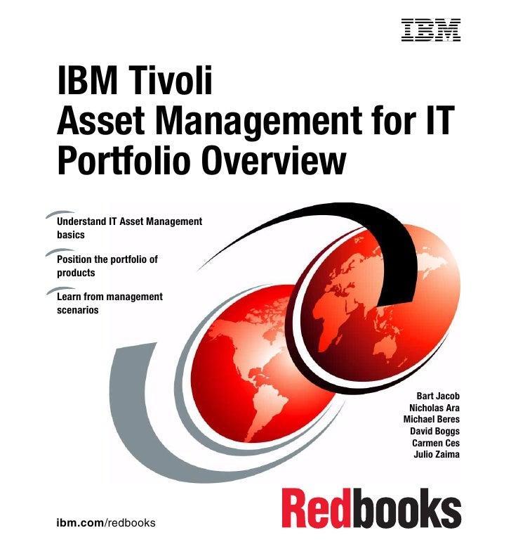Front coverIBM TivoliAsset Management for ITPortfolio OverviewUnderstand IT Asset ManagementbasicsPosition the portfolio o...