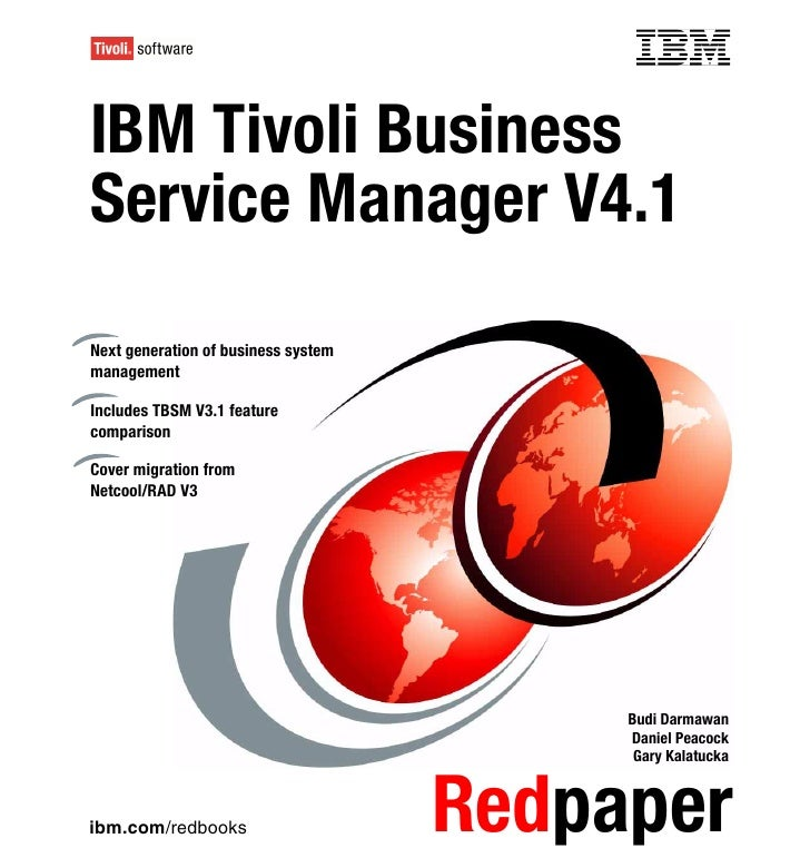 Front coverIBM Tivoli BusinessService Manager V4.1Next generation of business systemmanagementIncludes TBSM V3.1 featureco...