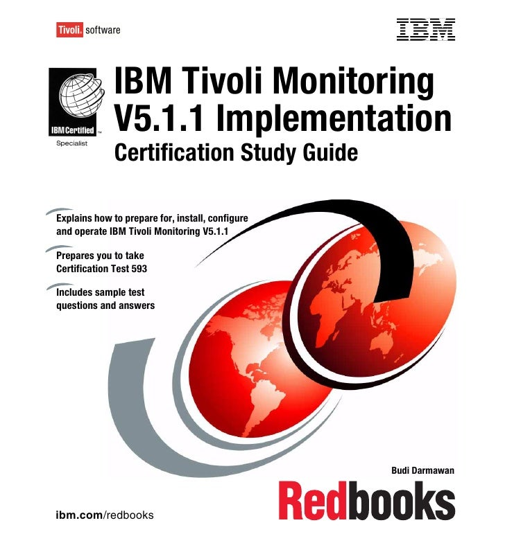 Front cover              IBM Tivoli Monitoring              V5.1.1 Implementation              Certification Study GuideEx...