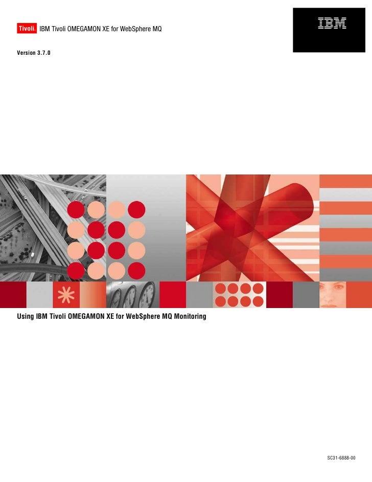 Tivoli IBM Tivoli OMEGAMON XE for WebSphere MQ      ®                                                           IBMVersion...