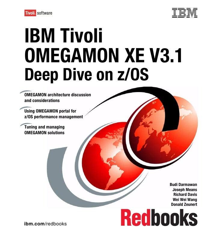 Front coverIBM TivoliOMEGAMON XE V3.1Deep Dive on z/OSOMEGAMON architecture discussionand considerationsUsing OMEGAMON por...