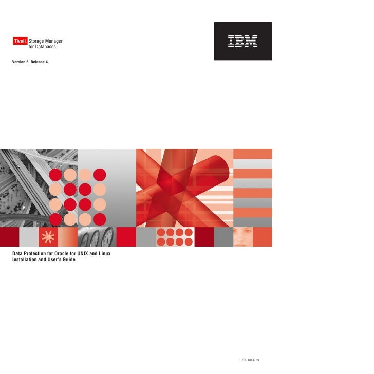 Ibm tivoli storage manager for databases data protection for oracle for unix and linux installation and user's guide version 5.4.1