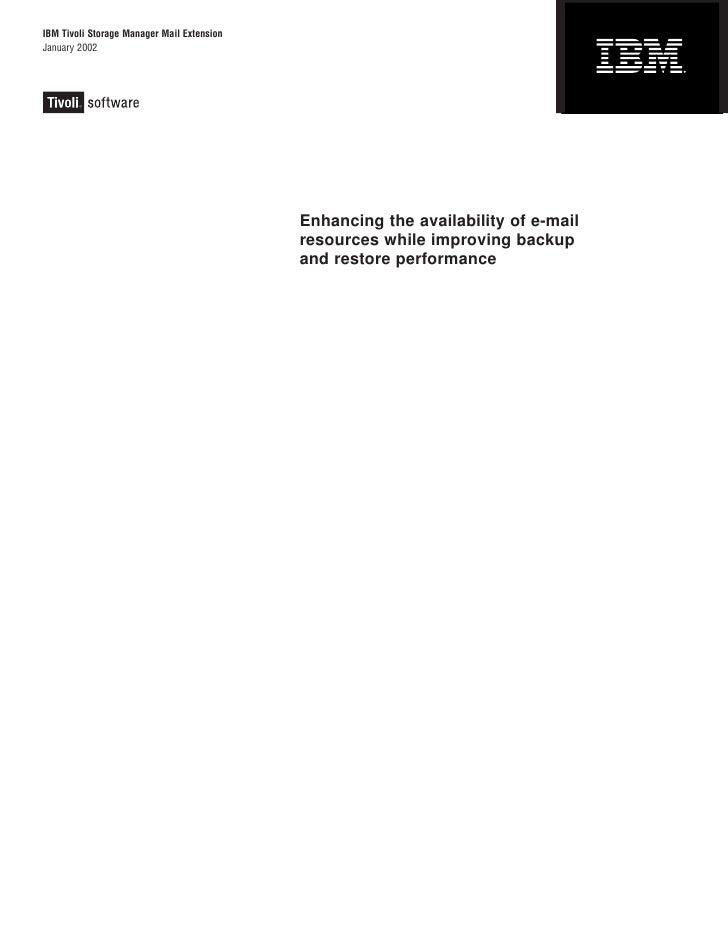 IBM Tivoli Storage Manager Mail ExtensionJanuary 2002                                            Enhancing the availabilit...