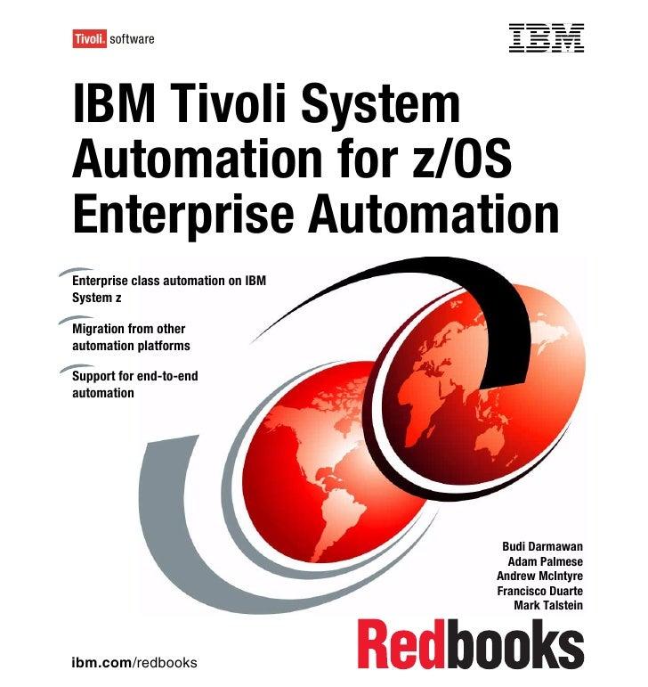 Front coverIBM Tivoli SystemAutomation for z/OSEnterprise AutomationEnterprise class automation on IBMSystem zMigration fr...