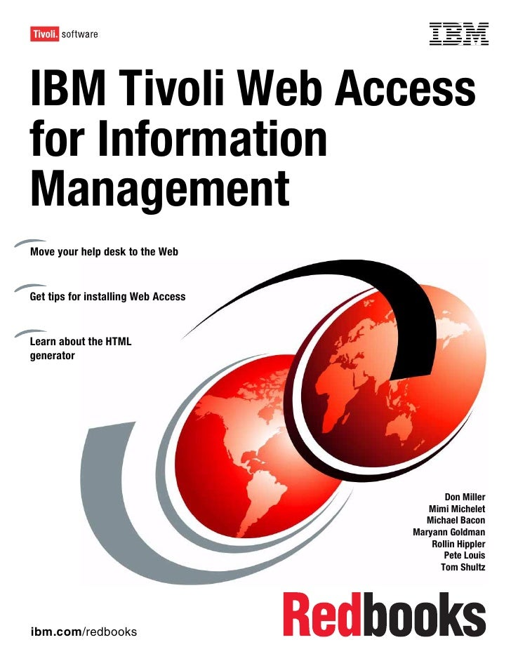 Front coverIBM Tivoli Web Accessfor InformationManagementMove your help desk to the WebGet tips for installing Web AccessL...