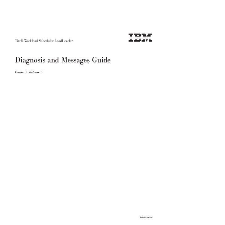Ibm tivoli workload scheduler load leveler diagnosis and messages guide v3.5