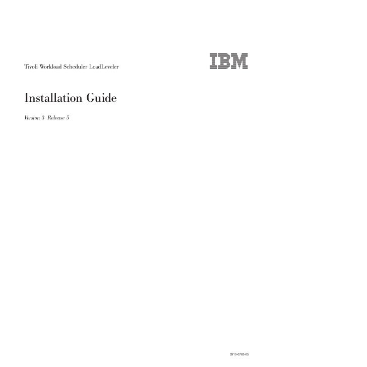 Ibm tivoli workload scheduler load leveler installation guide v3.5