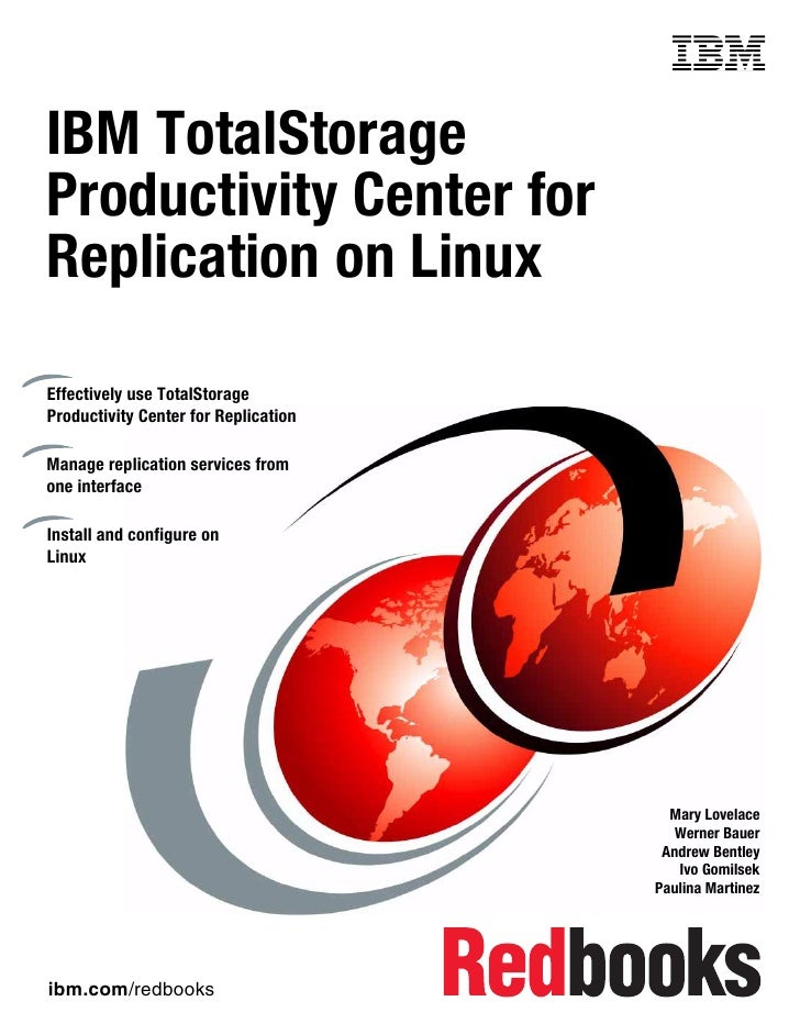 Front coverIBM TotalStorageProductivity Center forReplication on LinuxEffectively use TotalStorageProductivity Center for ...