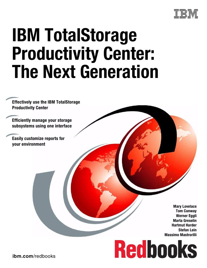 Front coverIBM TotalStorageProductivity Center:The Next GenerationEffectively use the IBM TotalStorageProductivity CenterE...