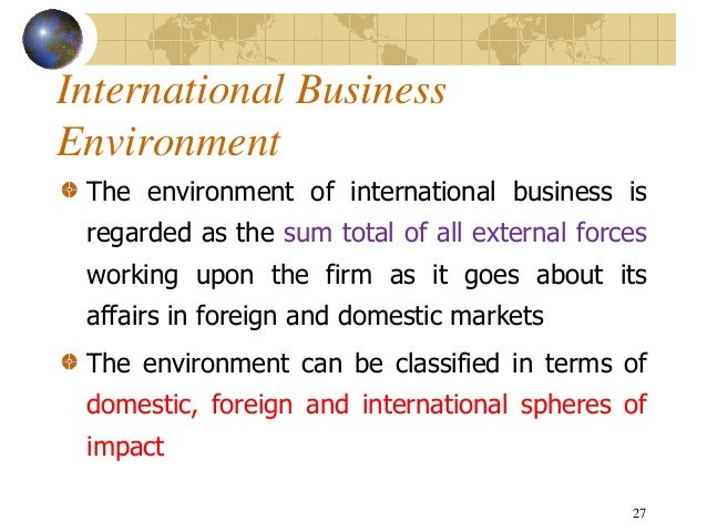 essay international business environment Article shared by:  here is an essay on 'international business environment' especially written for school and college students in hindi language.
