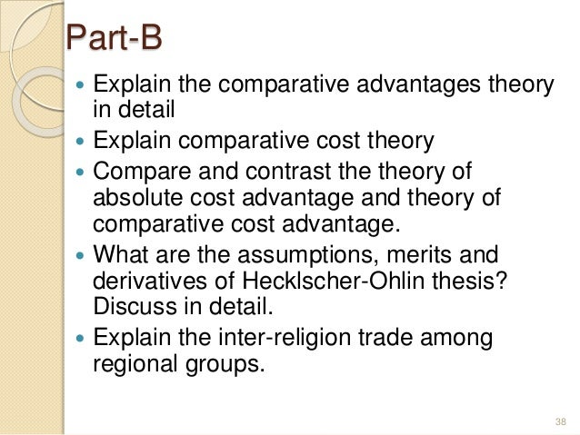 the comparative advantage theory of competition D fewer government barriers to trade, increased competition from globalizing firms theory of comparative advantage 4 differences in resource endowments 5.