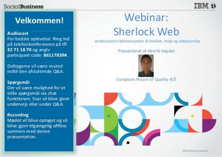Webinar:            Sherlock Web- professionelt ledelsessystem til kvalitet, miljø og arbejdsmiljø               Præsenter...