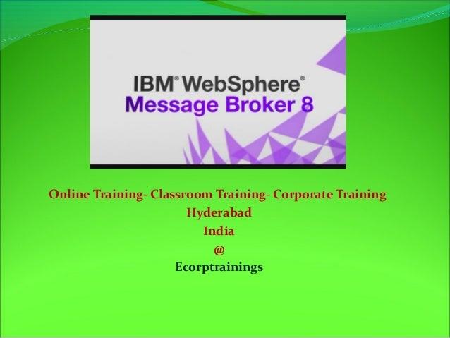 Online Training- Classroom Training- Corporate Training Hyderabad India @ Ecorptrainings