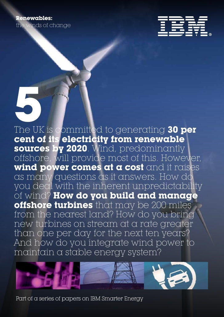 Renewables:the winds of change5The UK is committed to generating 30 percent of its electricity from renewablesources by 20...