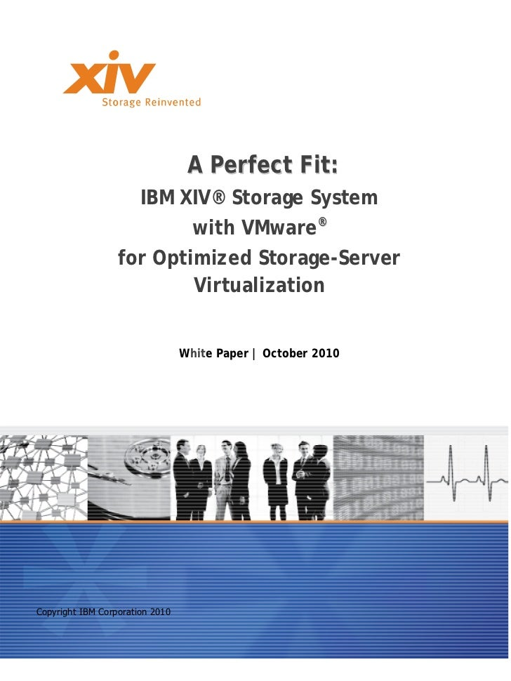 A Perfect Fit:                    IBM XIV® Storage System                          with VMware®                  for Optim...