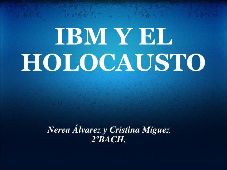 IBM Y EL HOLOCAUSTO Nerea Álvarez y Cristina Míguez 2ºBACH.