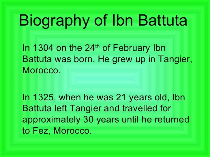 life of ibn battuta essay Ibn battuta was an arab traveler born in tangier he spent 30 years travelling the  muslim world he traveled in northern africa, the middle east,.