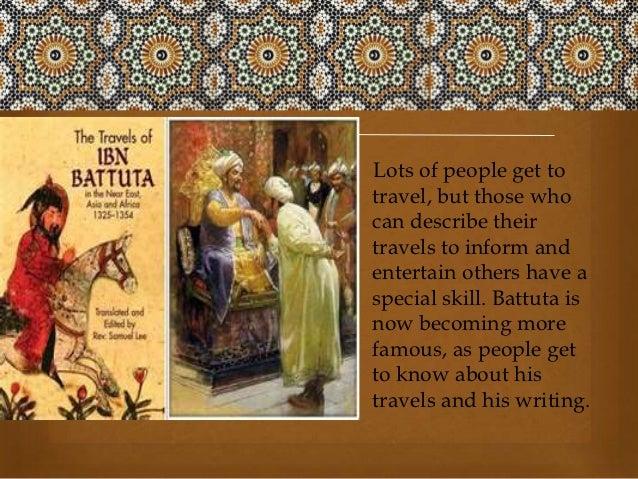 "life of ibn battuta essay My parents being yet in the bonds of life i read the essay ""ibn battuta on women's travel in the dar al-islam"" by marina a tolmacheva 6 ibn battuta (a."