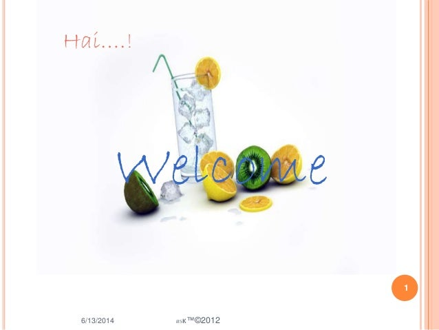 6/13/2014 1 ครк™©2012 Hai….! Welcome
