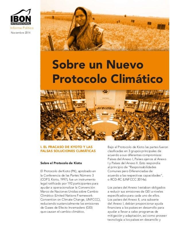 I. EL FRACASO DE KYOTO Y LAS  FALSAS SOLUCIONES CLIMÁTICAS  Sobre el Protocolo de Kioto  El Protocolo de Kioto (PK), aprob...